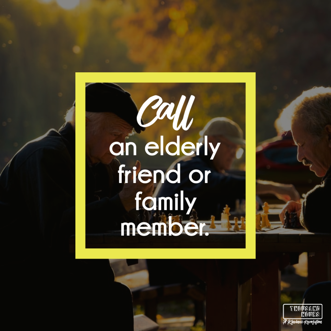 call an elderly friend or family member
