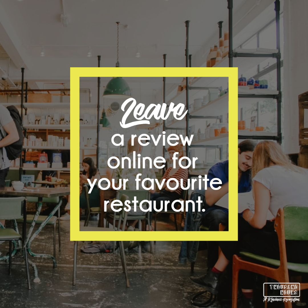 Leave a review online for your favourite restaurant